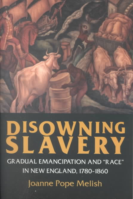 Disowning Slavery By Melish, Joanne Pope
