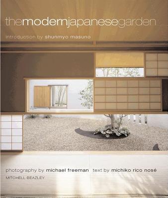 The Modern Japanese Garden By Nose, Michiko Rico/ Masuno, Shunmyo (INT)/ Freeman, Michael (PHT)